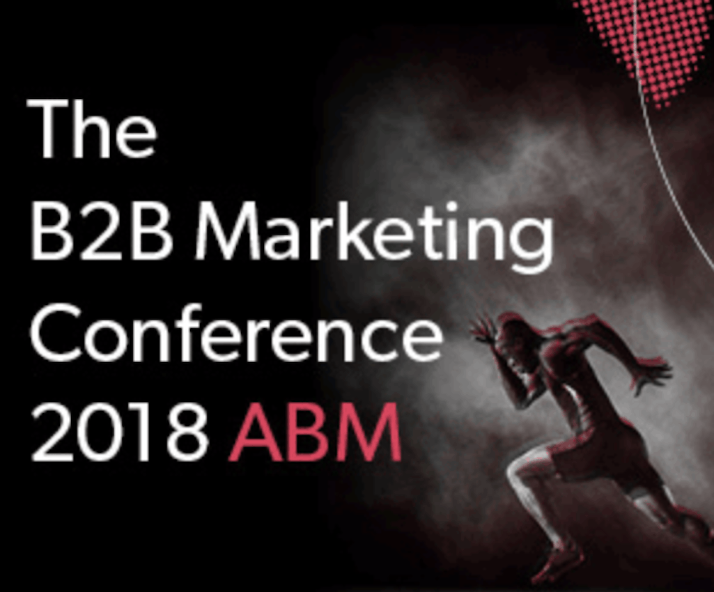 The B2B Marketing Conference 2018 (Including video with Joel Harrison)